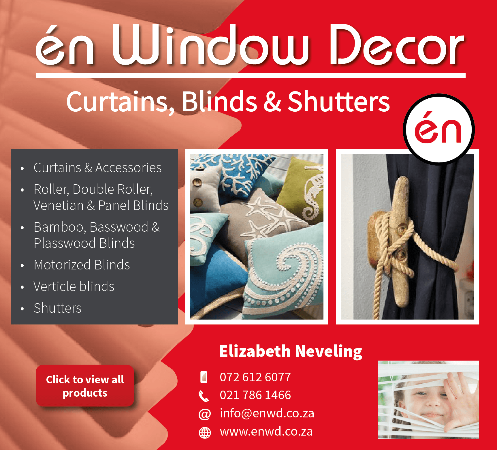 BLINDS, SHUTTERS, SECURITY TRELLIS, CURTAINS AND SOFT FURNISHING.
